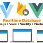 Real Time Database with Vue.js + Vuex + Vuetify + Firebase -Authentication + Firestore