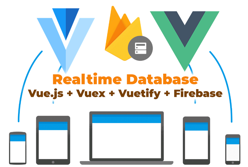Real Time Database with Vue js + Vuex + Vuetify + Firebase